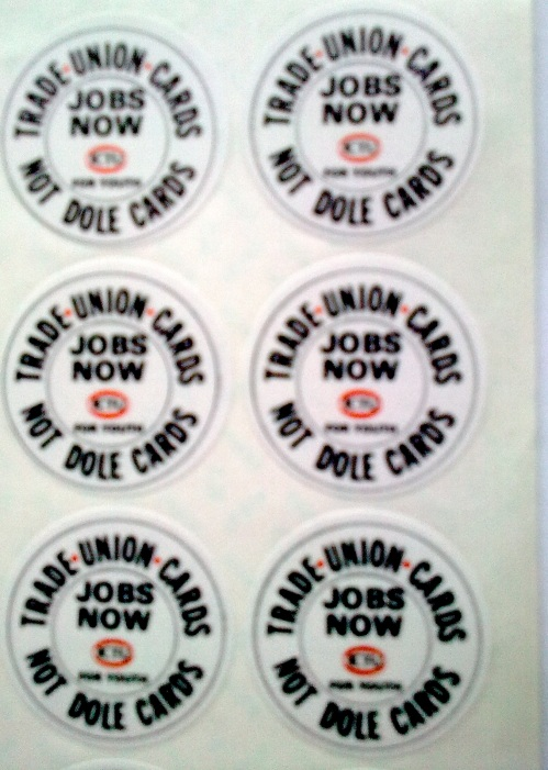Trade Union Cards, Not Dole Cards - Jobs Now