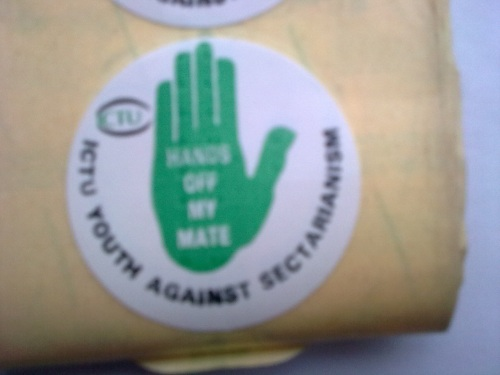 'ICTU Against Sectarianism' 'Hands Off My Mate'