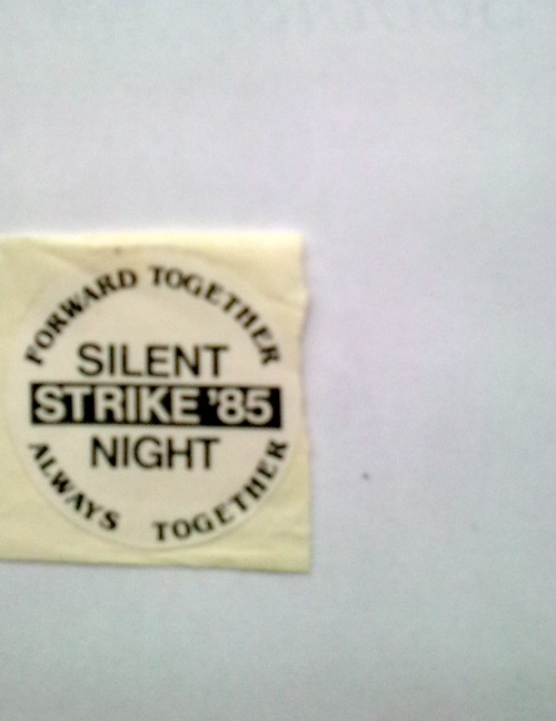 'Forward Together - Always Together' Silent Strike '85 Night