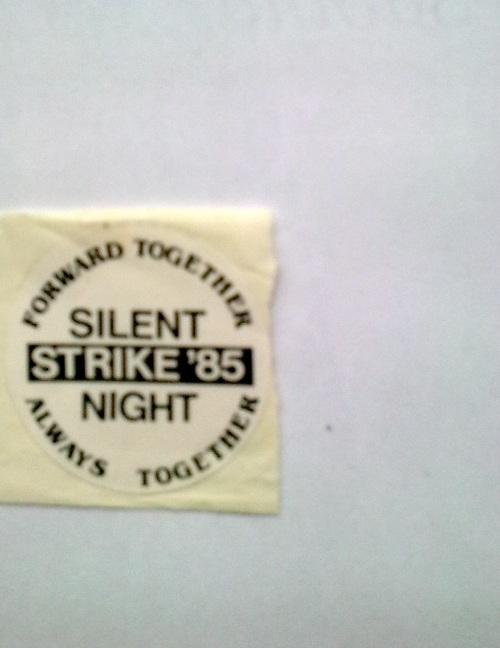 'Forward Together - Always Together' Silent Strike '85 Night