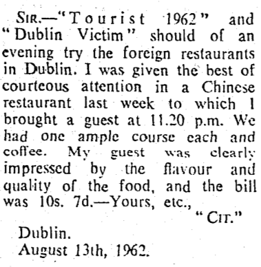 A letter to the editor of The Irish Times (Aug 14 1962) lauding his recent visit to a Chinese restaurant in the city