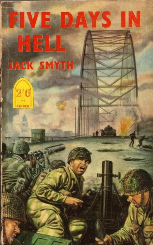 "Cover of Jack Smyth's 1956 book ""Five Days In Hell"". Credit:  market-garden.info"