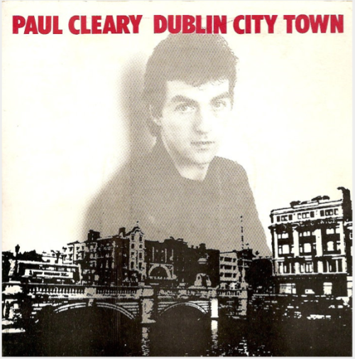 "Paul Cleary - Dublin City Town (1986). 7"" single cover."