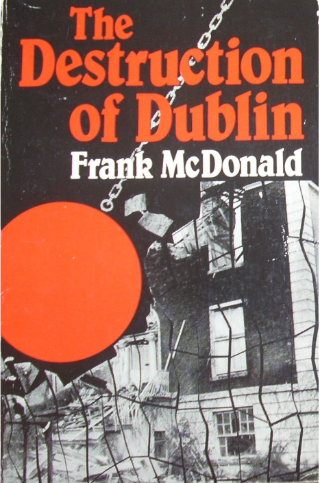 The Destruction of Dublin - Frank McDonald