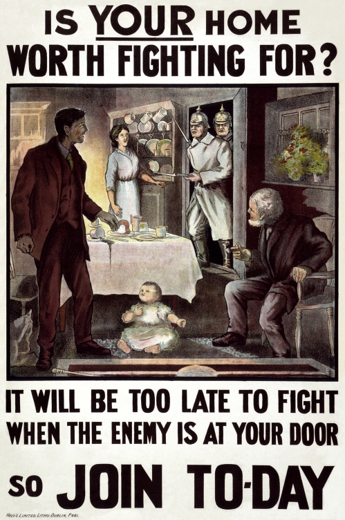 A popular recruitment poster from WWI asking Irishmen if their home was worth fighting for, and showing German soldiers entering a home.
