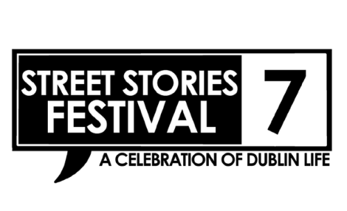 Street Stories Festival - A Celebration of Dublin Life! Coming to Stoneybatter and Smithfield in late August.