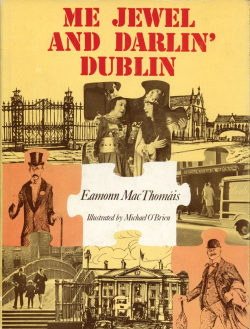 Me Jewel And Darlin' Dublin (1874, O'Brien Press)