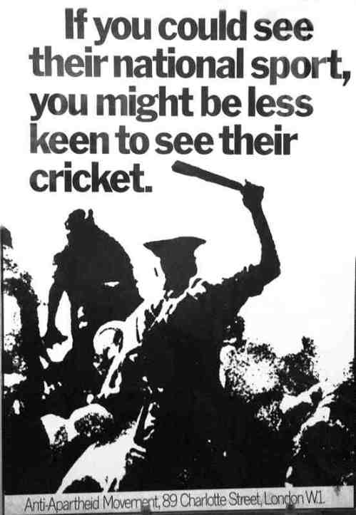 A poster from the British movement against Apartheid produced at the time of the cricket controversy. Via:  http://africainwords.com/2014/04/28/forward-to-freedom-anti-apartheid-movement-1959-1994/)