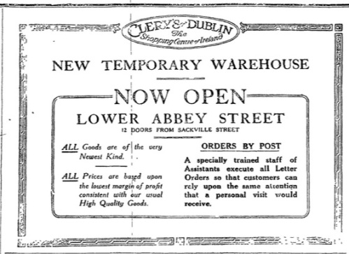 As this August 1916 advertisement shows, Clery's were open for business within weeks in a temporary premises.