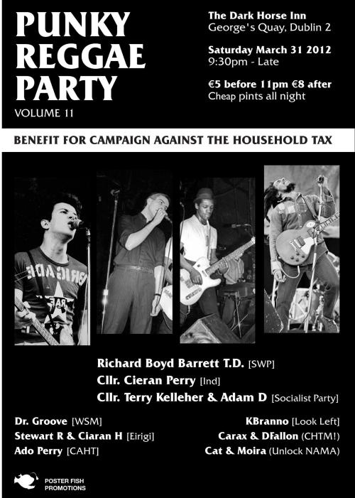 Punky Reggae Party (Vol. 11) - Benefit for the Campaign Against the Household Tax. Saturday March 31 2012.